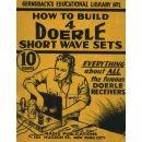 How to build 4 Doerle SW Sets 1938 Hugo Gernsback